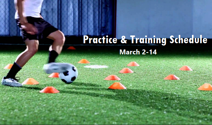 March 2 - May 14 Practice and Training Schedule